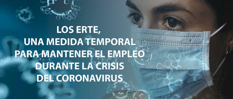 Los ERTE, una medida temporal para mantener el empleo durante la crisis del Coronavirus