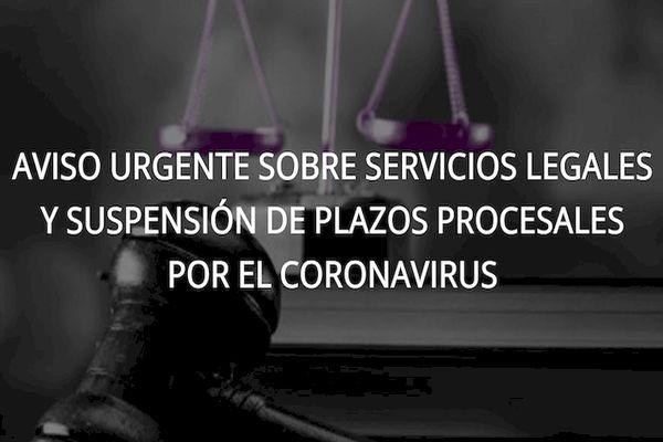 Aviso urgente sobre servicios legales y suspensión de plazos procesales por Coronavirus